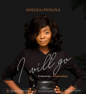 Adeola Oyolola I Will Go