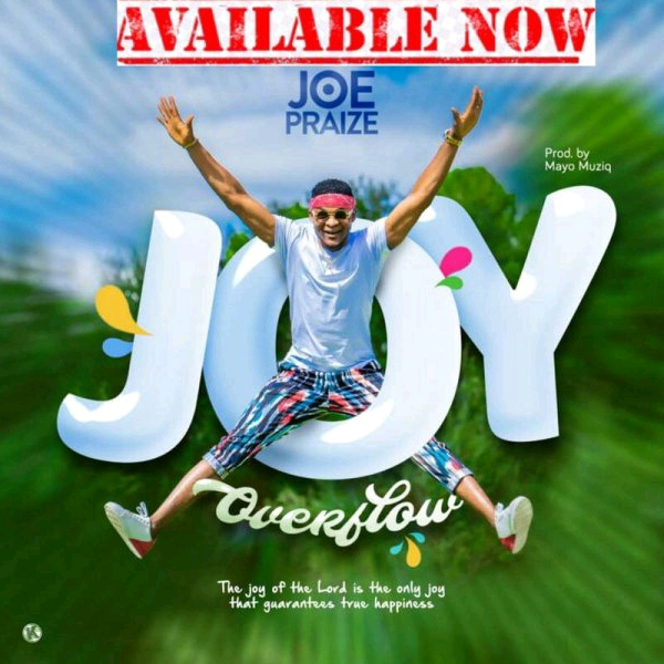 Joe Praize Joy Overflow