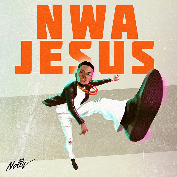 Photo of [Audio & Video] Nolly – Nwa Jesus