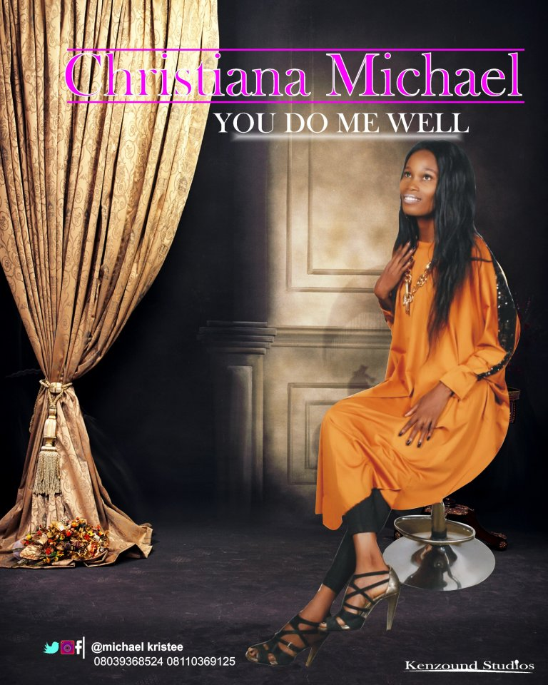 Christiana Michael – You Do Me Well