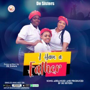 De Sisters – I Have A Father