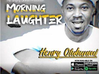 Henry Olubunmi Morning Laughter