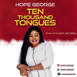 Hope George Ten Thousand Tongues