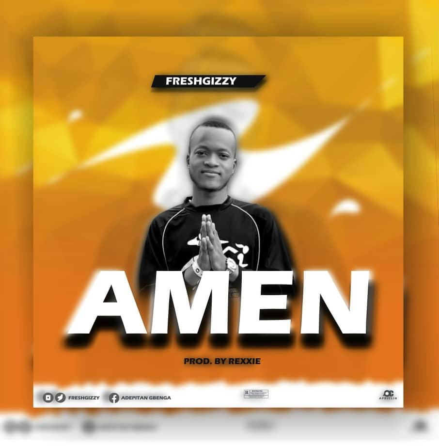 Freshgizzy – Amen [Mp3 Download]