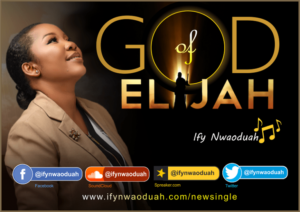 Ify Nwaoduah Ft Stacey God of Elijah