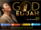 Ify Nwaoduah Ft Stacey – God of Elijah