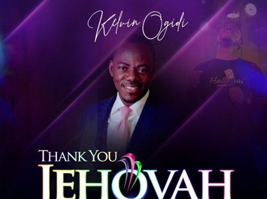 Kelvin Ogidi Thank You Jehovah