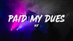 NF – Paid My Dues (Video and Lyrics)