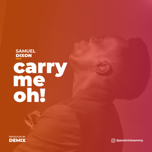 Samuel Dixon Carry Me Oh