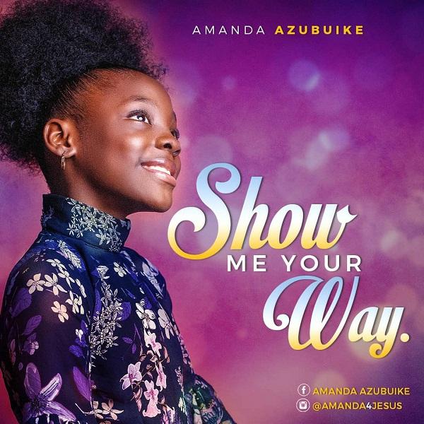 Amanda Azubuike Show Me Your Way