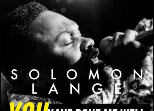 Solomon Lange You Have Done Me Well Lyrics