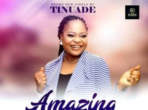 Tinuade Amazing God Video