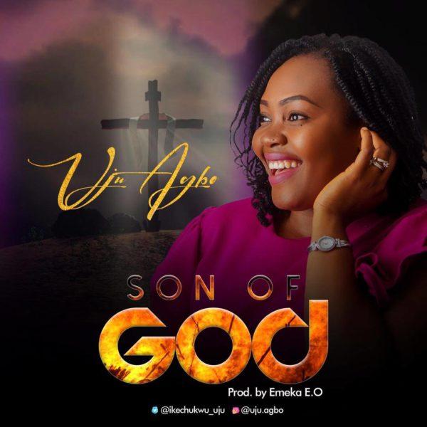 Uju Agbo Son Of God