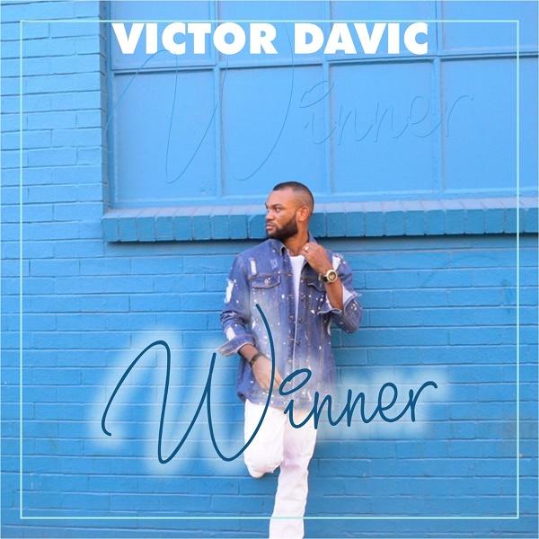 Winner – Victor Davic Mp3 Video and Lyrics