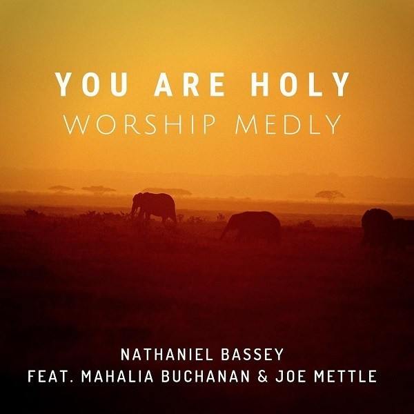 Photo of Nathaniel Bassey Ft Mahalia And Joe – You Are Holy