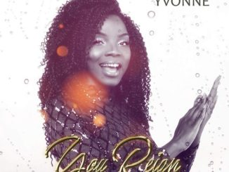 Yvonne – You Reign [Mp3 and Lyrics]