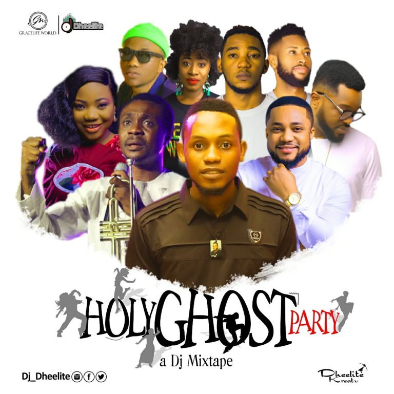 Dj Dheelite – HolyGhost Party [GOSPEL MIXTAPE]
