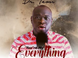 Dr Temi You're My Everything