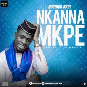 Michael Rich Nkanna Mkpe mp3