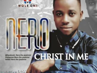 Nero – Christ In Me (Prod by Wole Oni)