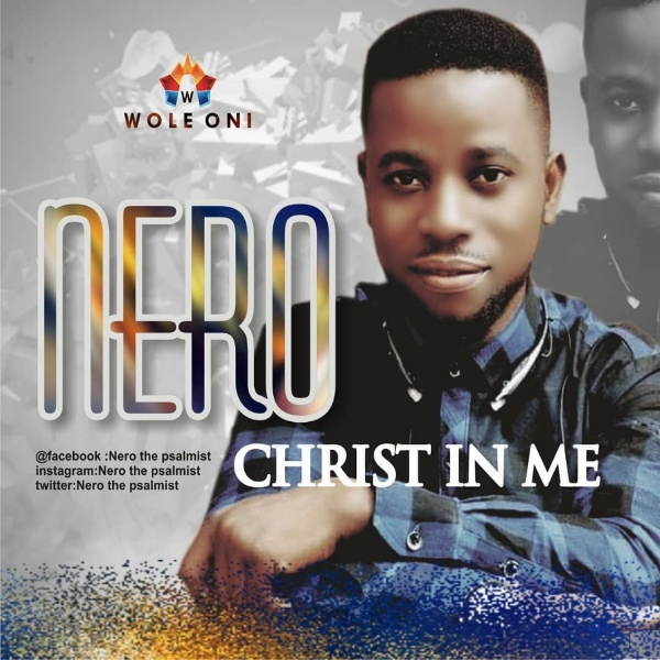 Photo of Nero – Christ In Me (Prod by Wole Oni)
