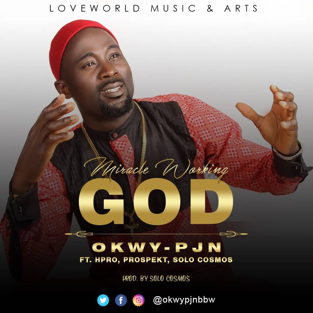 Photo of OKWY PJN – Miracle Working God
