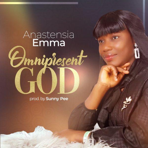 Anastensia Emma – Omnipresent God