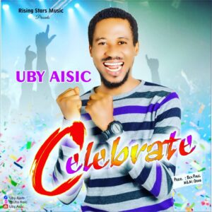 Uby Aisic Celebrate Mp3 Download