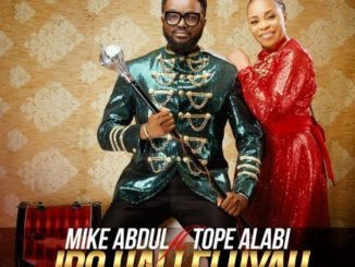 Mike Abdul Ft Tope Alabi Iro Hallelujah Lyrics