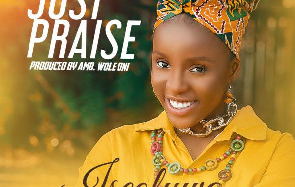 Iseoluwa Abidemi Just Praise Mp3 Download