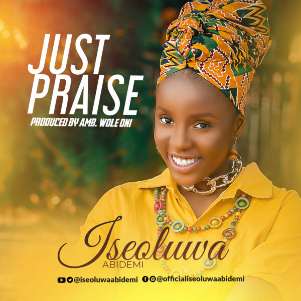 Iseoluwa Abidemi Just Praise Mp3 Download