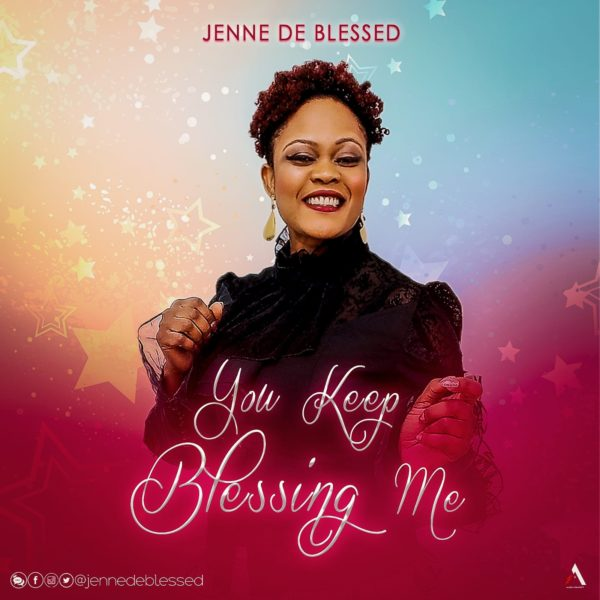 Jenne De Blessed You Keep Blessing Me