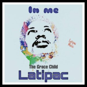 Latipac In Me Lyrics