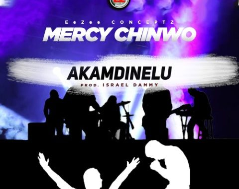 Mercy Chinwo Akamdinelu Lyrics