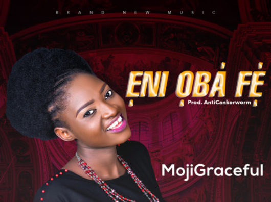 MojiGraceful Eni Oba Fe Mp3 Download