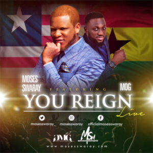 Moses Swaray Ft MOG You Reign Mp3 Download