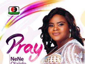 Nene Olajide Pray Lyrics