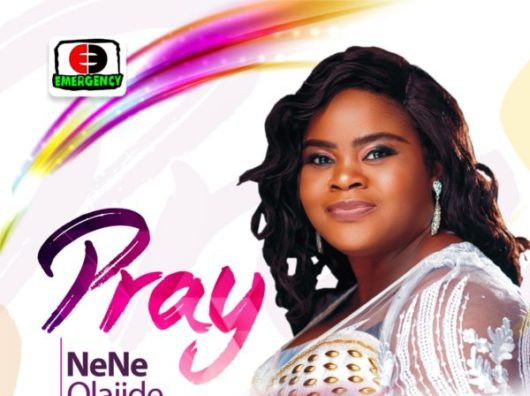 Nene Olajide Pray Lyrics
