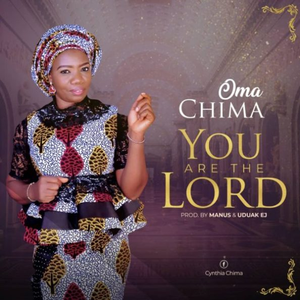 Oma Chima You Are The Lord
