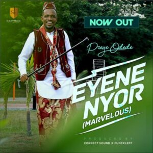 Preye Odede Enyene Nyor Mp3 Download