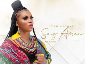 Yoyo Michael Say Amen Mp3 Download