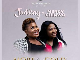 Judikay ft Mercy Chinwo More Than Gold Lyrics