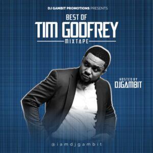 Best Of Tim Godfrey 2020 mixtape By DJ Gambit