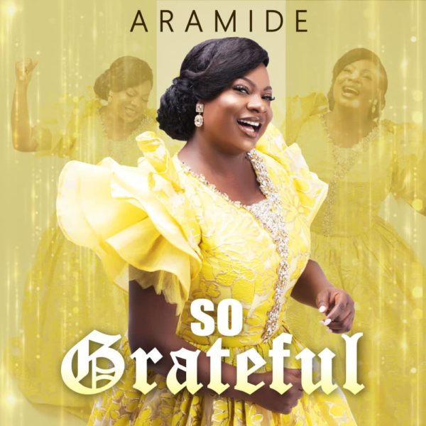 Aramide So Grateful