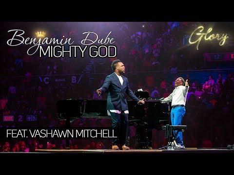 Photo of Benjamin Dube ft Vashawn Mitchell – Mighty God