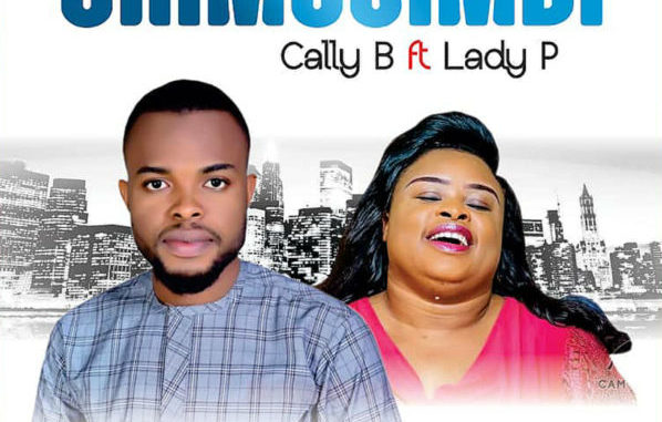 Cally B Ft Lady P Chimusimudi