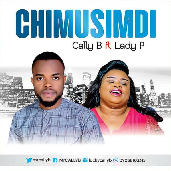Cally B Ft Lady P Chimusimudi