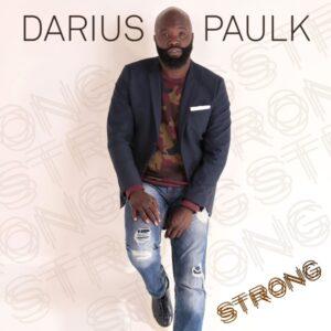 Darius Paulk Strong Album