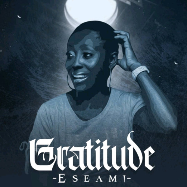 Photo of Eseami – Gratitude [Mp3 Download]