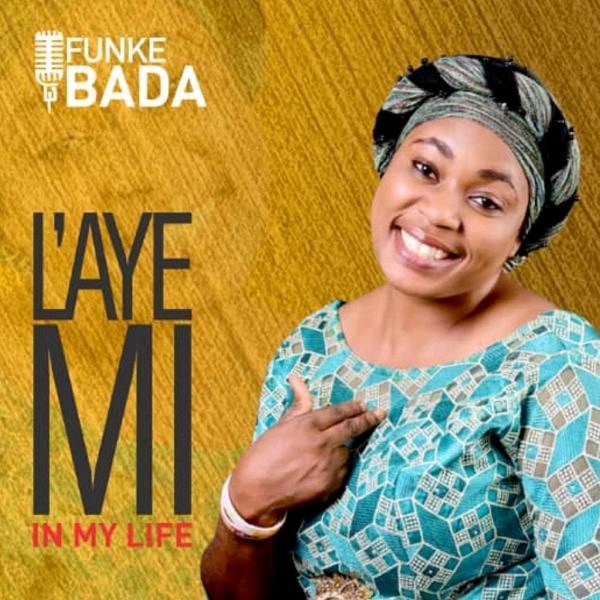 Photo of Funke Bada – Laye Mi